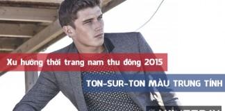 Xu hướng thời trang nam thu đông 2015: Ton-sur-ton màu trung tính